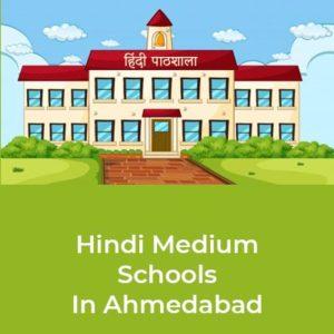 Top Hindi Medium Schools In Ahmedabad